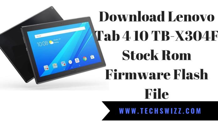 Download Lenovo Tab 4 10 TB-X304F Stock Rom Firmware Flash File
