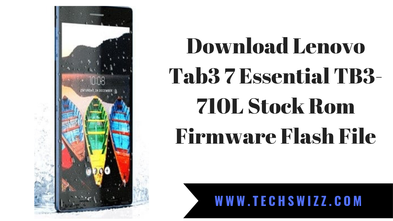 Download Lenovo Tab3 7 Essential TB3-710L Stock Rom Firmware Flash