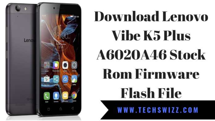 Download Lenovo Vibe K5 Plus A6020A46 Stock Rom Firmware Flash File
