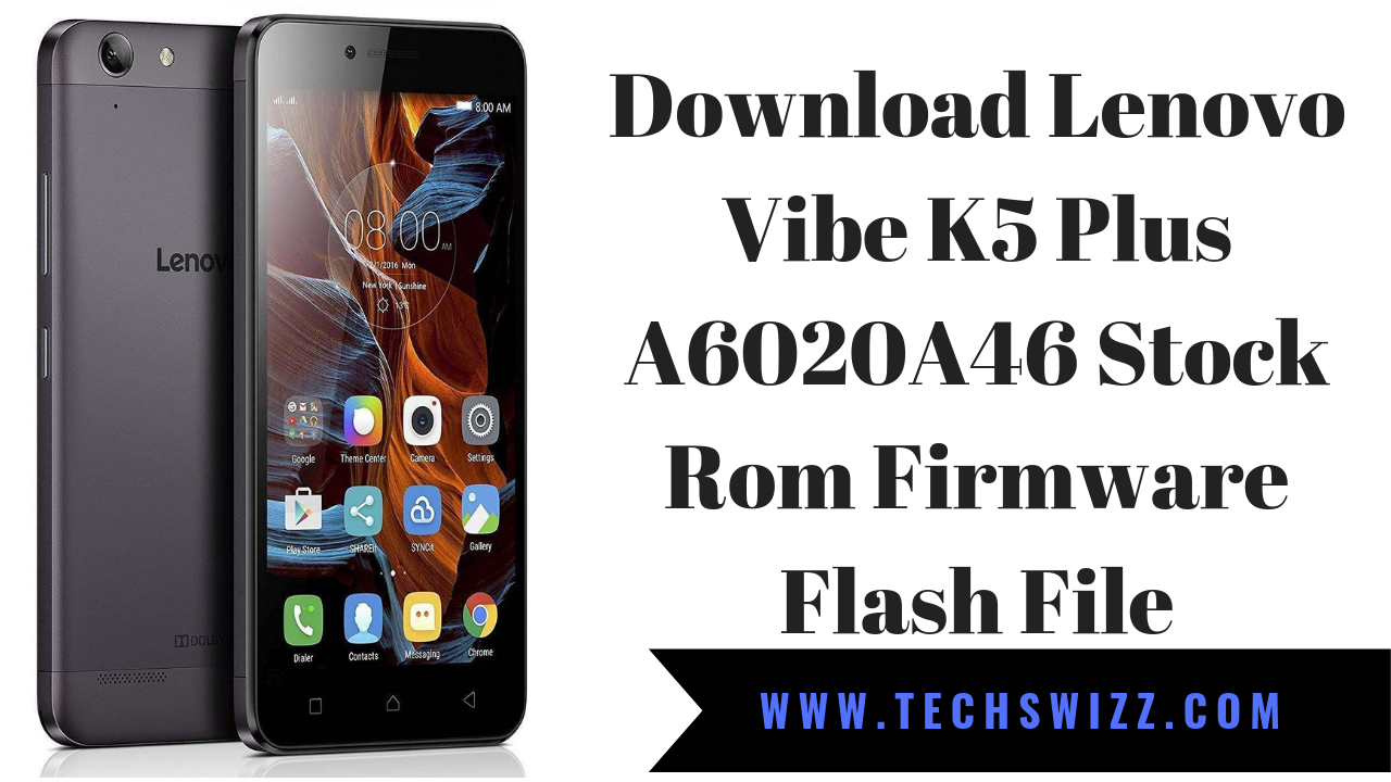 Download Lenovo Vibe K5 Plus A6020A46 Stock Rom Firmware