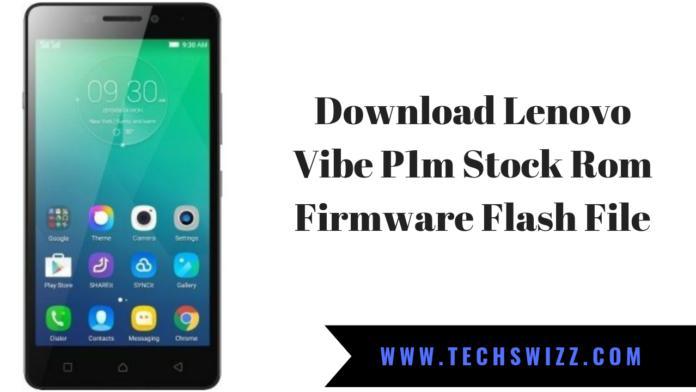 Download Lenovo Vibe P1m Stock Rom Firmware Flash File