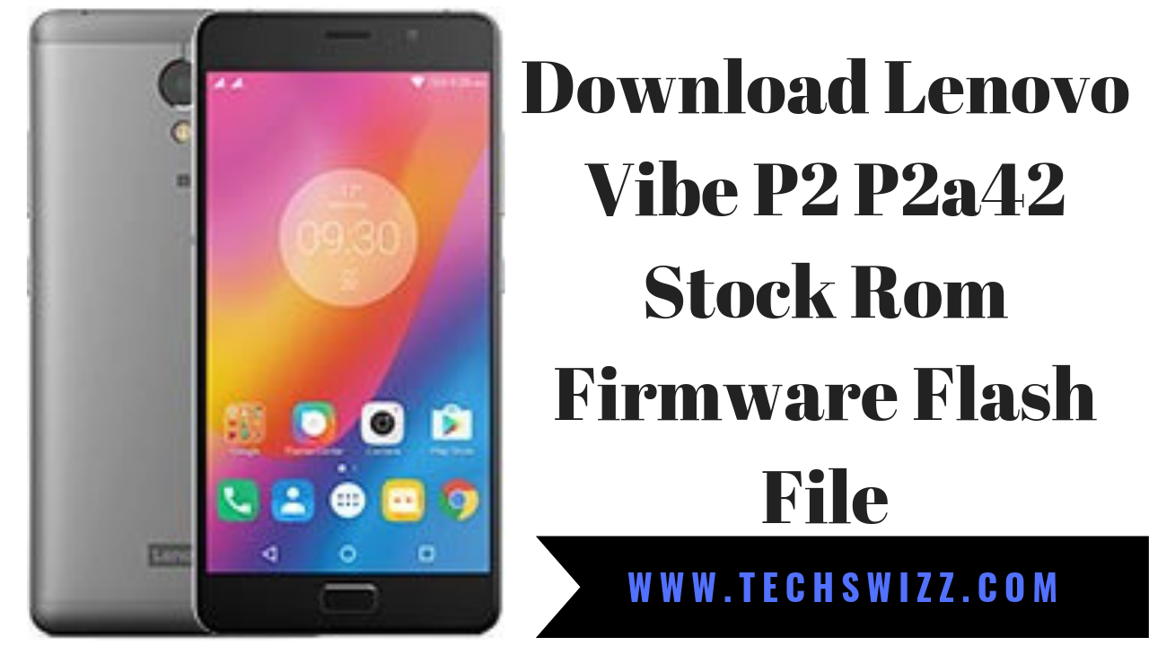 Download Lenovo Vibe P2 P2a42 Stock Rom Firmware Flash File