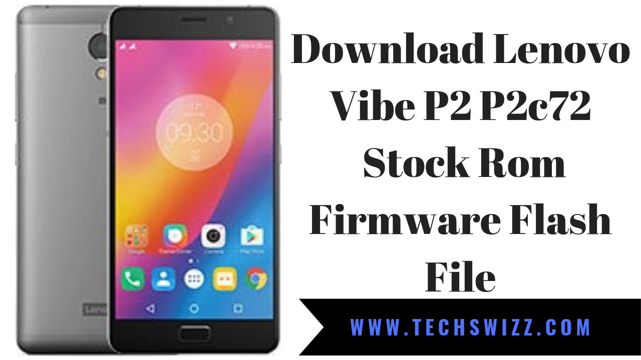 Download Lenovo Vibe P2 P2c72  Stock Rom Firmware Flash