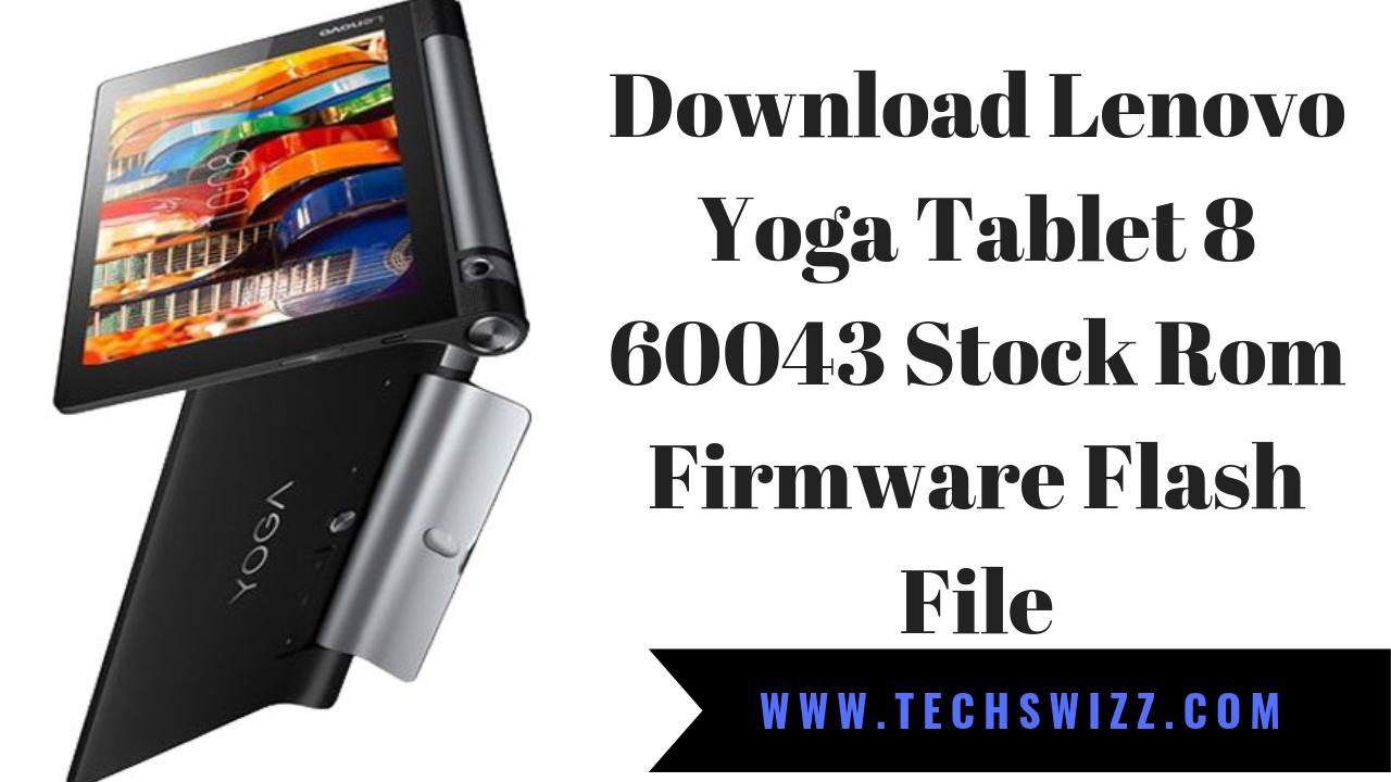 Download Lenovo Yoga Tablet 8 60043 Stock Rom Firmware Flash