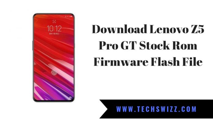 Download Lenovo Z5 Pro GT Stock Rom Firmware Flash File