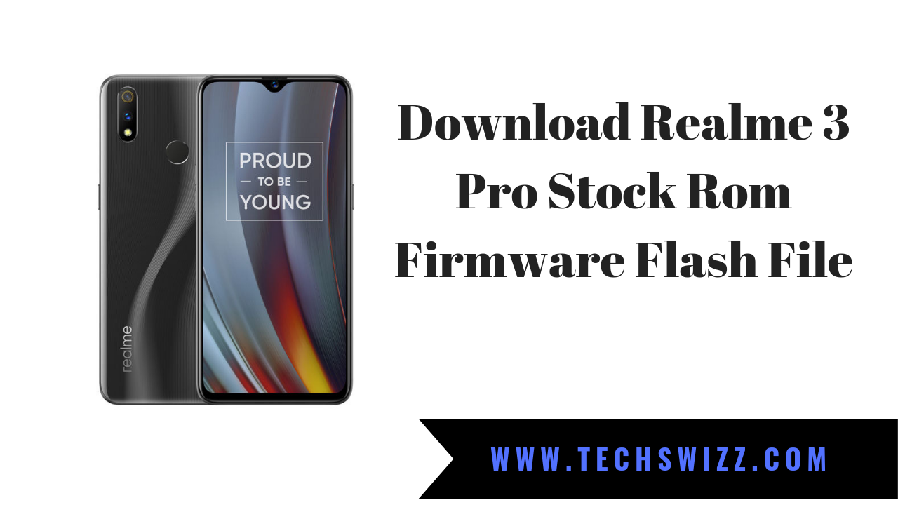 Download Realme 3 Pro Stock Rom Firmware Flash File ~ Techswizz