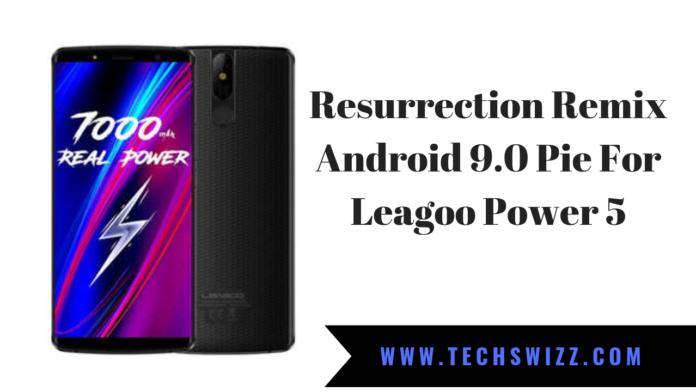 Resurrection Remix Android 9.0 Pie For Leago Power 5