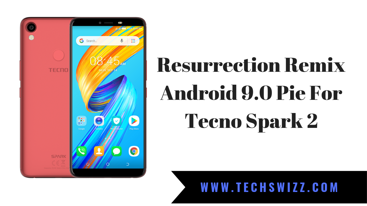 Resurrection Remix Android 9 0 Pie For Tecno Spark 2 ~ Techswizz