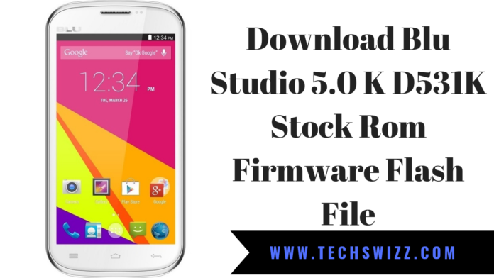 Download Blu Studio 5.0 K D531K Stock Rom Firmware Flash File