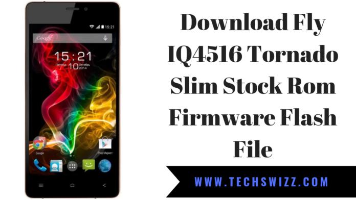 Download Fly IQ4516 Tornado Slim Stock Rom Firmware Flash File