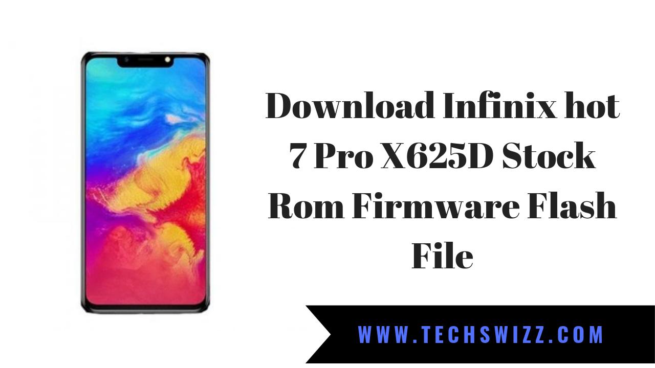 Download Infinix hot 7 Pro X625D Stock Rom Firmware Flash File
