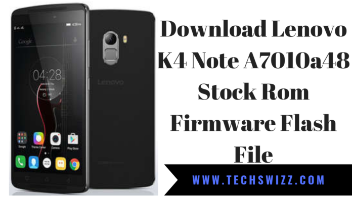 Download Lenovo K4 Note A7010a48 Stock Rom Firmware Flash File