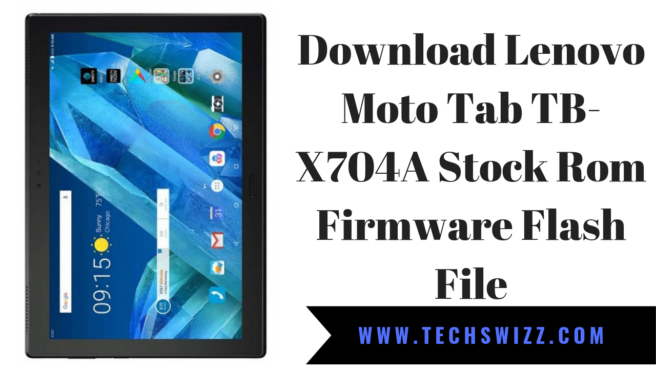 Download Lenovo Moto Tab TB-X704A Stock Rom Firmware Flash File