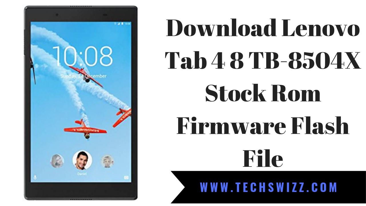 Download Lenovo Tab 4 8 TB-8504X Stock Rom Firmware Flash