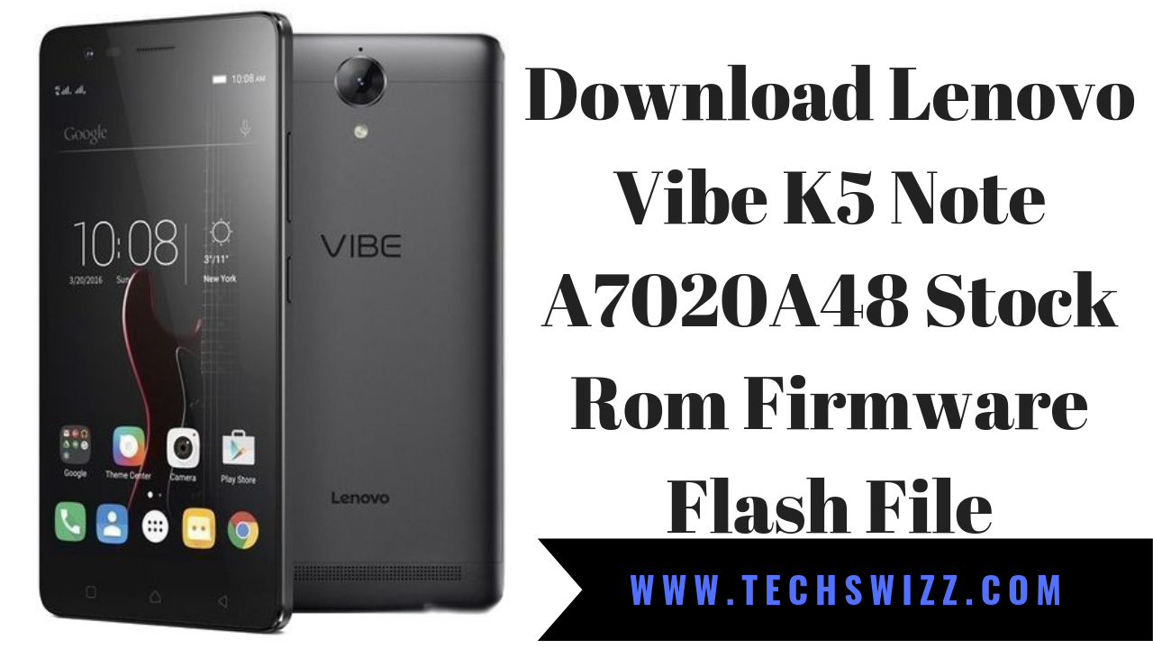 Download Lenovo Vibe K5 Note A7020A48 Stock Rom Firmware