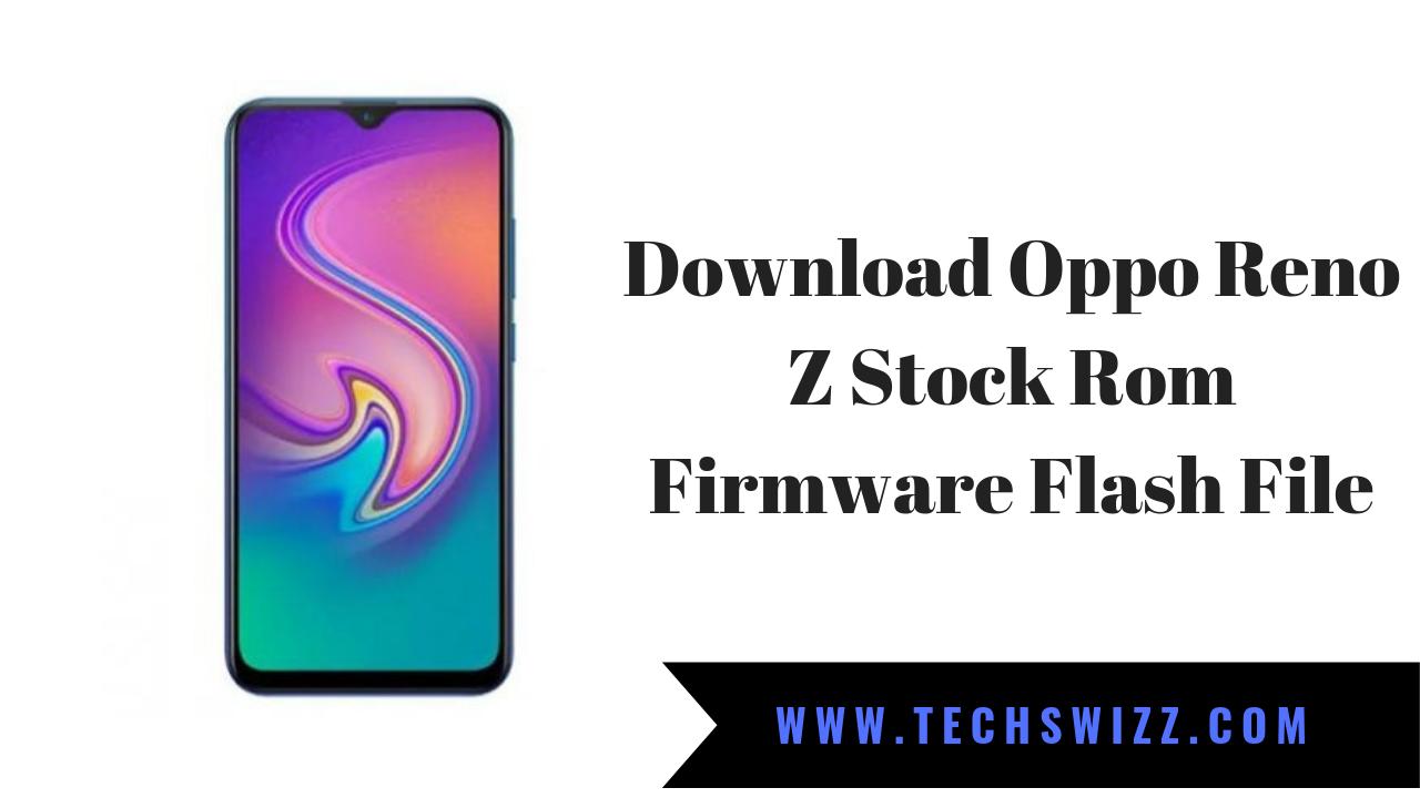 Download Oppo Reno Z Stock Rom Firmware Flash File ~ Techswizz