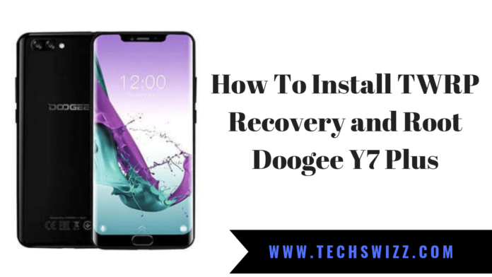 How To Install TWRP Recovery and Root Doogee Y7 Plus