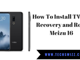 How To Install TWRP Recovery and Root Meizu 16