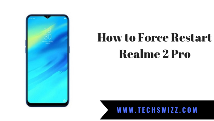 How to Force Restart Realme 2 Pro