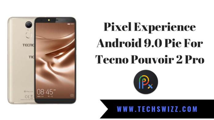 Pixel Experience Android 9.0 Pie For Tecno Pouvoir 2 Pro