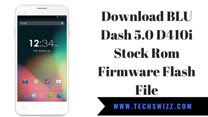Download BLU Dash 5 0 D410i Stock Rom Firmware Flash File ~ Techswizz
