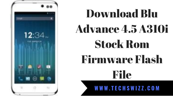 Download Blu Advance 4.5 A310i Stock Rom Firmware Flash File