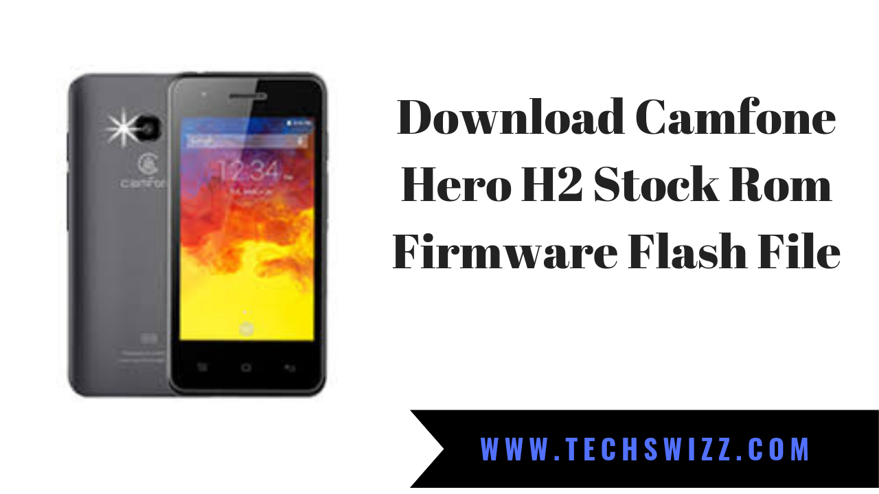 Download Camfone Hero H2 Stock Rom Firmware Flash File
