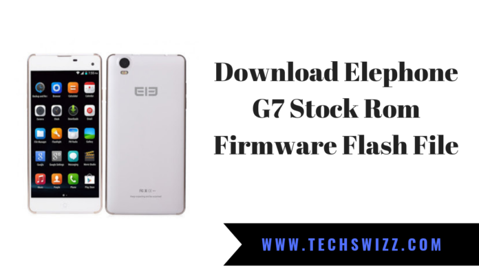 Download Elephone G7 Stock Rom Firmware Flash File