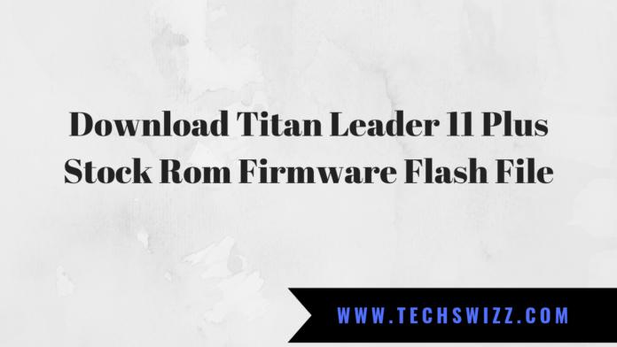 Download Titan Leader 11 Plus Stock Rom Firmware Flash File