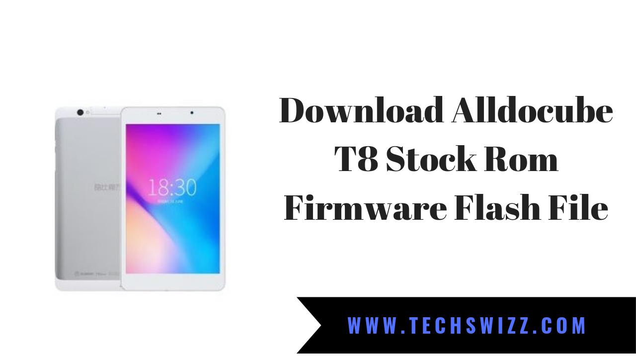 Download Alldocube T8 Stock Rom Firmware Flash File ~ Techswizz