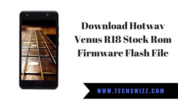 Download Hotwav Venus R18 Stock Rom Firmware Flash File