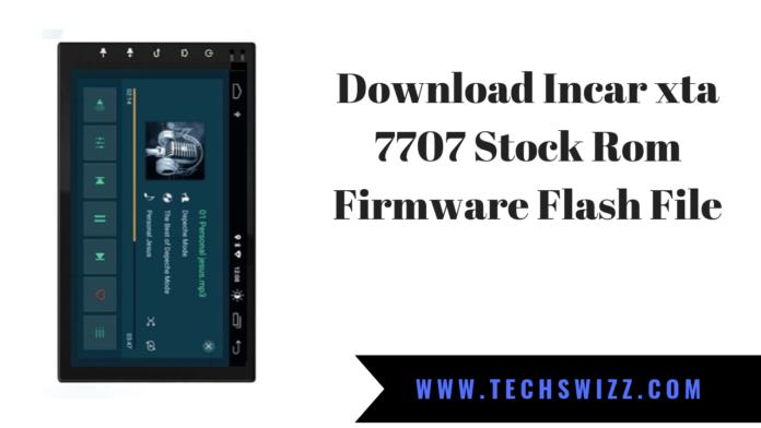 Download Incar xta 7707 Stock Rom Firmware Flash File