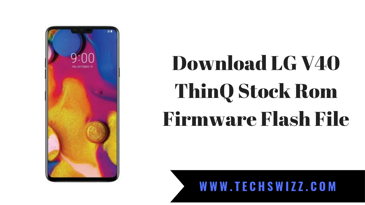 Download LG V40 ThinQ Stock Rom Firmware Flash File ~ Techswizz