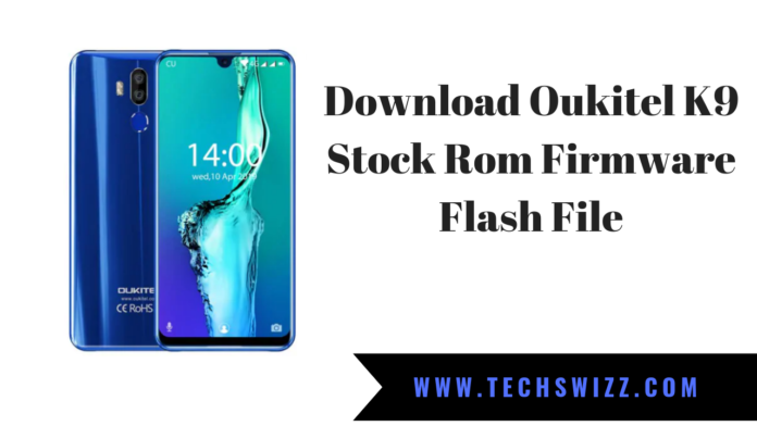 Download Oukitel K9 Stock Rom Firmware Flash File
