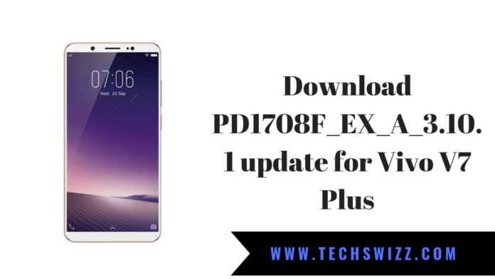 Download PD1708F_EX_A_3.10.1 update for Vivo V7 Plus