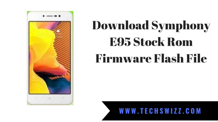 Download Symphony E95 Stock Rom Firmware Flash File