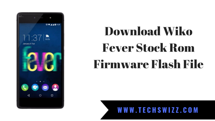 Download Wiko Fever Stock Rom Firmware Flash File