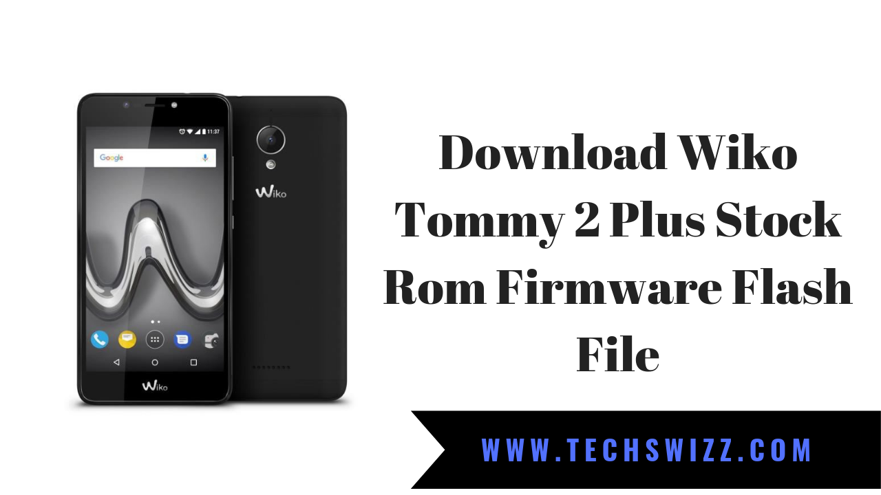 2 TÉLÉCHARGER FIRMWARE WIKO TOMMY