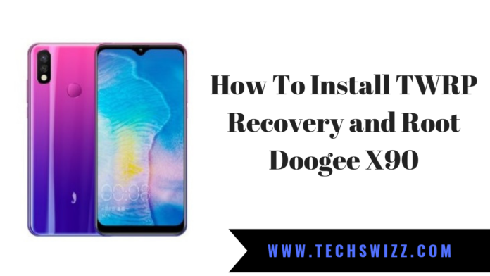 How To Install TWRP Recovery and Root Doogee X90
