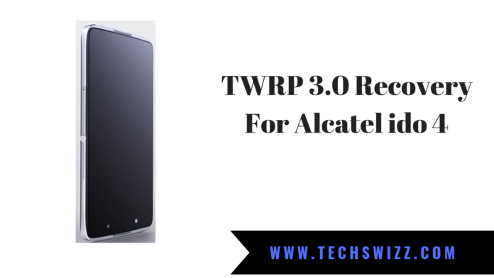 TWRP 3.0 Recovery For Alcatel ido 4