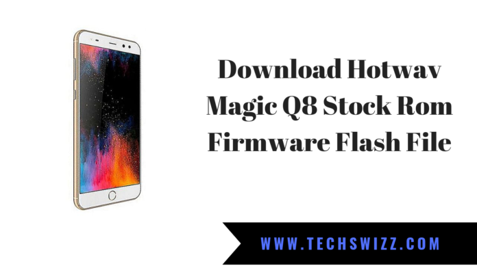Download Hotwav Magic Q8 Stock Rom Firmware Flash File