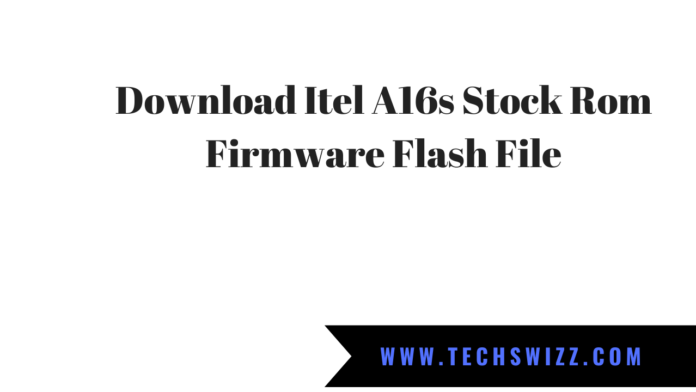 Download Itel A16s Stock Rom Firmware Flash File