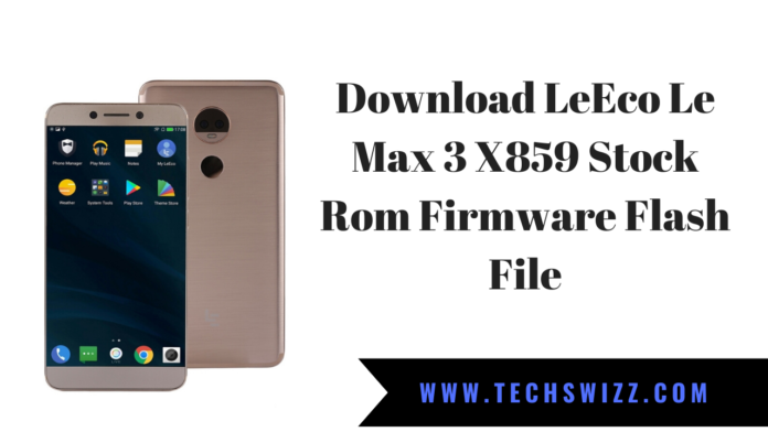 Download LeEco Le Max 3 X859 Stock Rom Firmware Flash File