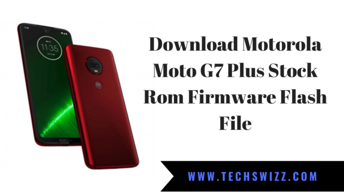 Download Motorola Moto G7 Plus Stock Rom Firmware Flash File