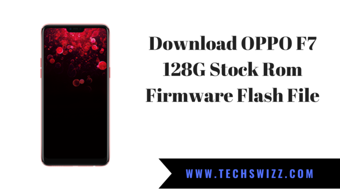 Download OPPO F7 128G Stock Rom Firmware Flash File