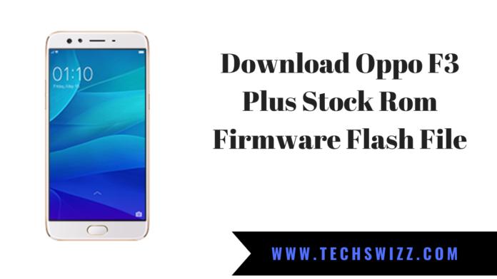 Download Oppo F3 Plus Stock Rom Firmware Flash File