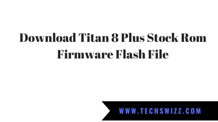 Download Titan 8 Plus Stock Rom Firmware Flash File