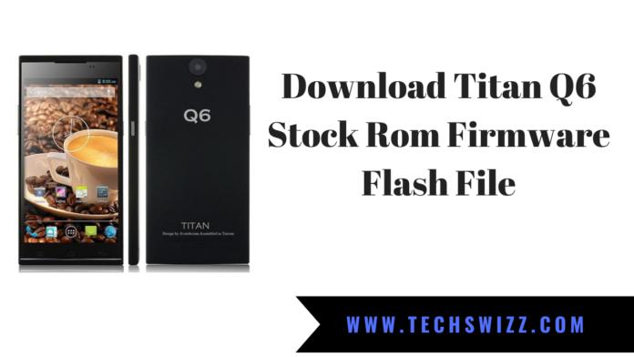 Download Titan Q6 Stock Rom Firmware Flash File