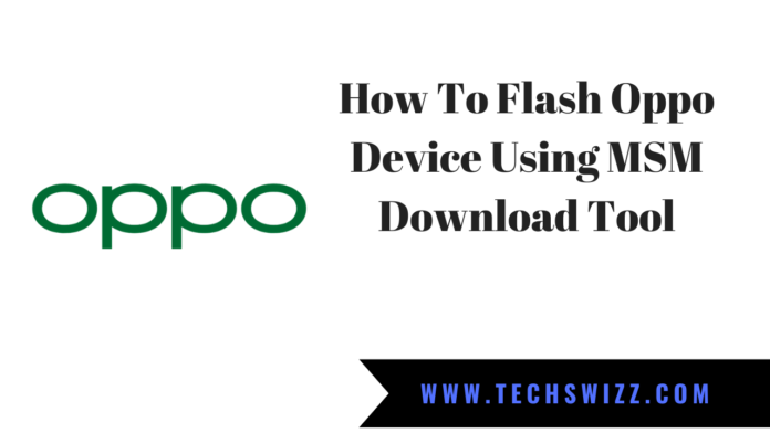 How To Flash Oppo Device Using MSM Download Tool