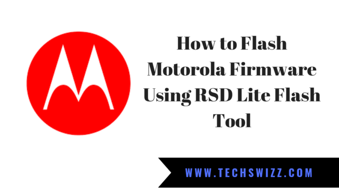 How to Flash Motorola Firmware Using RSD Lite Flash Tool